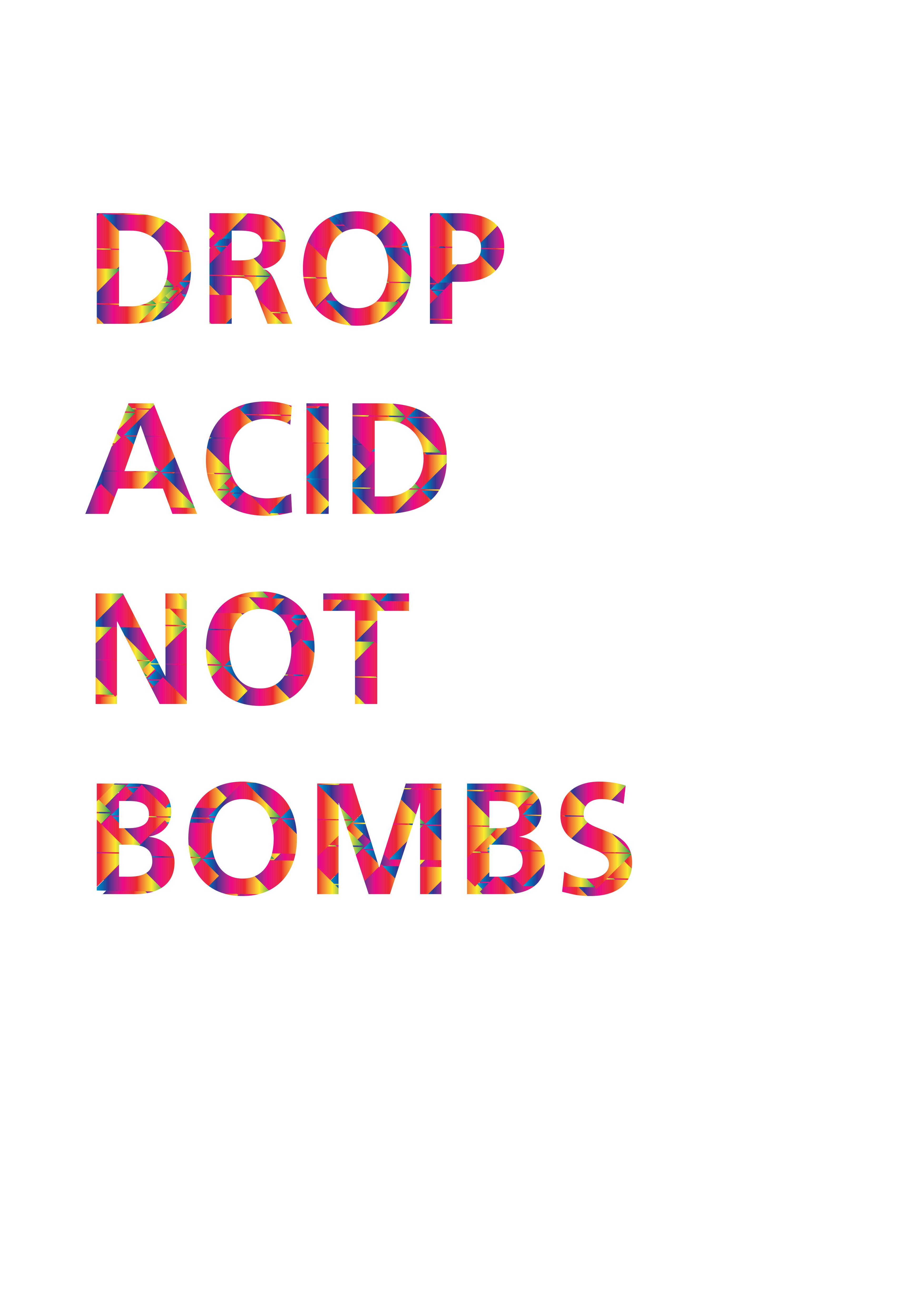 Drop acid not bombs « Portfolio Jules Muijsers